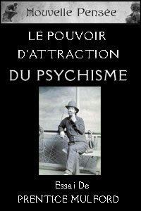 Couverture de l'essai de Prentice Mulford Le Pouvoir d'Attraction du Psychisme.