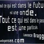 Citation Sir Lawrence Bragg passé particule futur onde